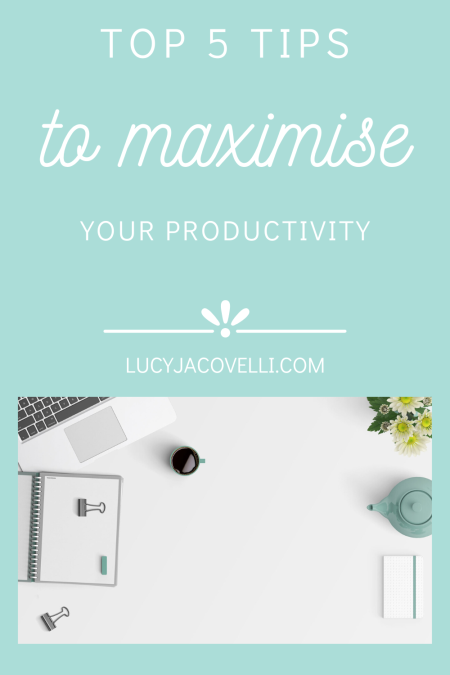 top 5 tips to maximise your productivity