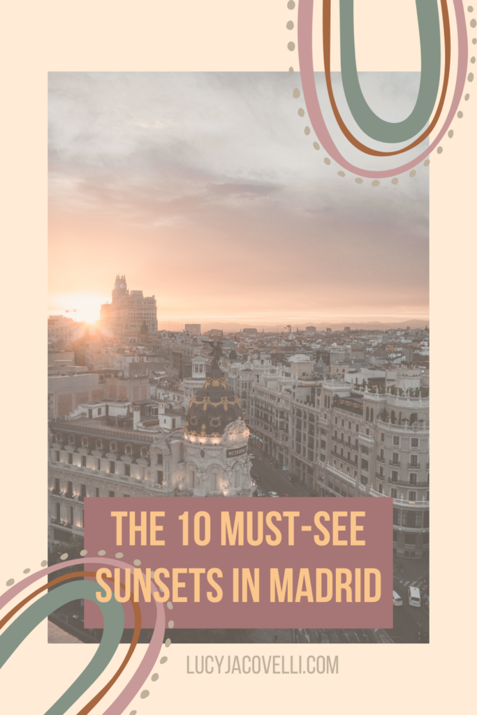 MADRID ULTIMATE SUNSET SPOTS WHERE TO SEE THE BEST SUNSET MADRID